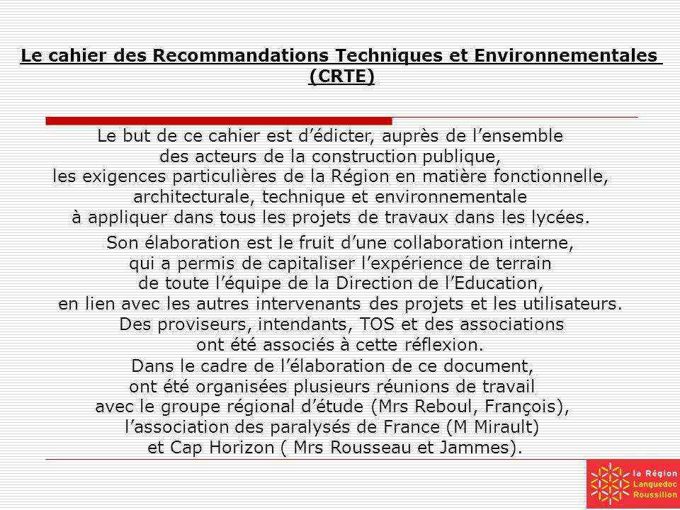 Le cahier des Recommandations Techniques et Environnementales (CRTE) Le but de ce cahier est dédicter, auprès de lensemble des acteurs de la construct