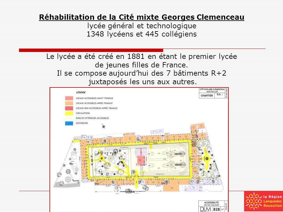 Réhabilitation de la Cité mixte Georges Clemenceau lycée général et technologique 1348 lycéens et 445 collégiens Le lycée a été créé en 1881 en étant