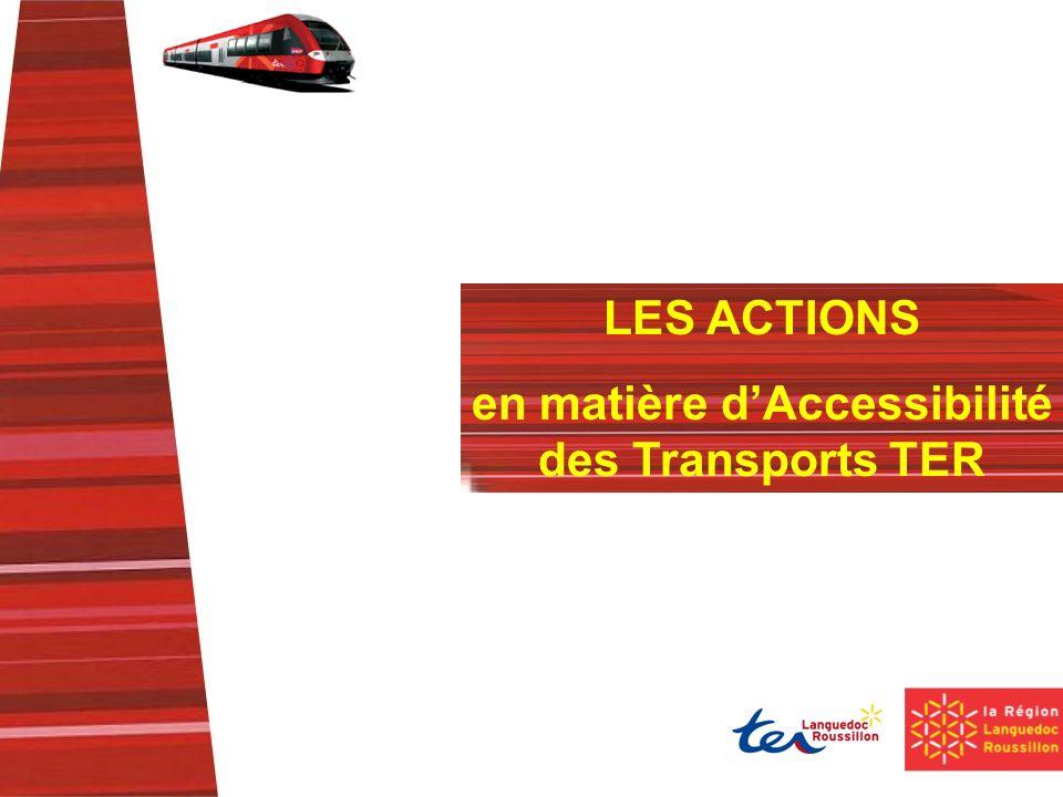 LES ACTIONS en matière dAccessibilité des Transports TER