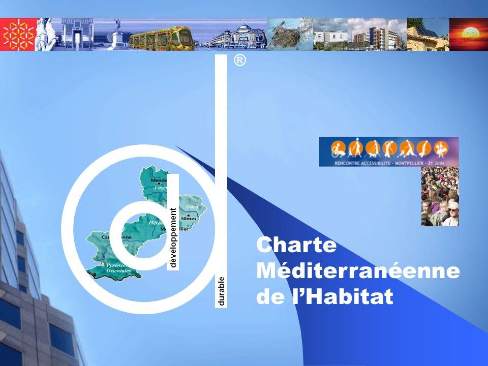 développement durable ® Charte Méditerranéenne de lHabitat