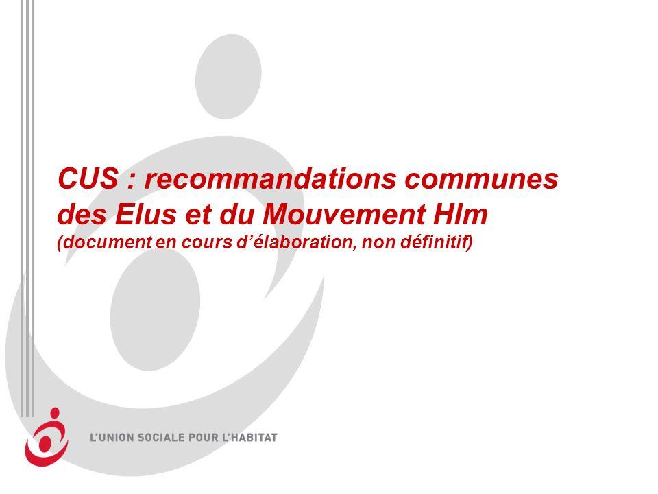 CUS : recommandations communes des Elus et du Mouvement Hlm (document en cours délaboration, non définitif)