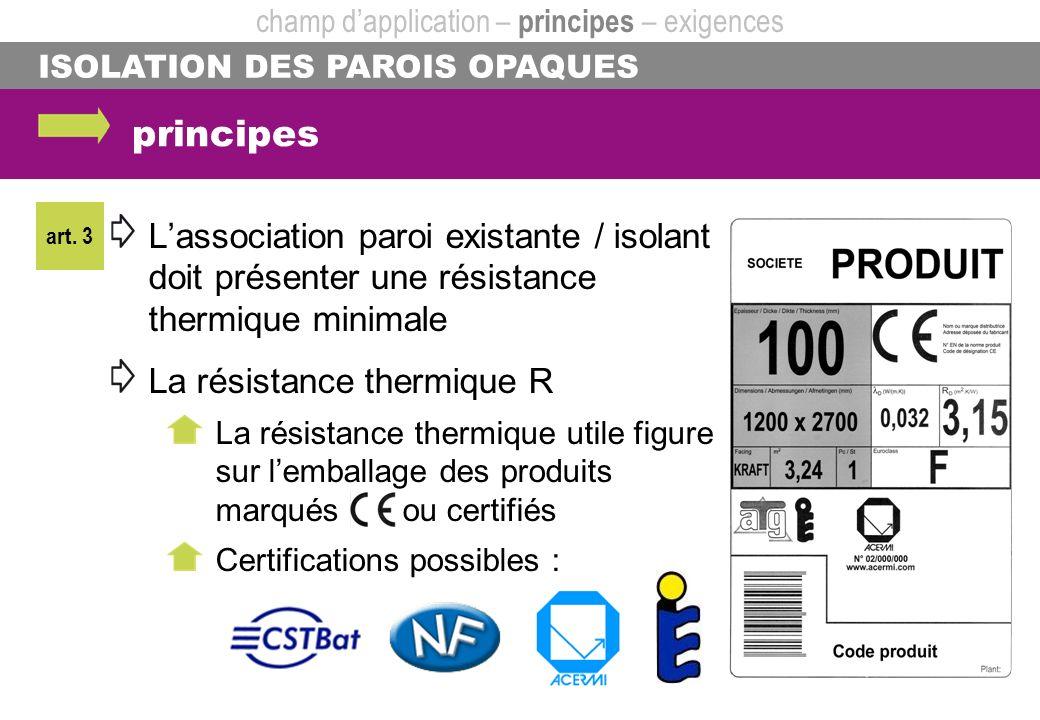 Lassociation paroi existante / isolant doit présenter une résistance thermique minimale La résistance thermique R La résistance thermique utile figure
