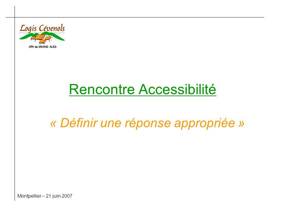 Rencontre Accessibilité « Définir une réponse appropriée » Montpellier – 21 juin 2007