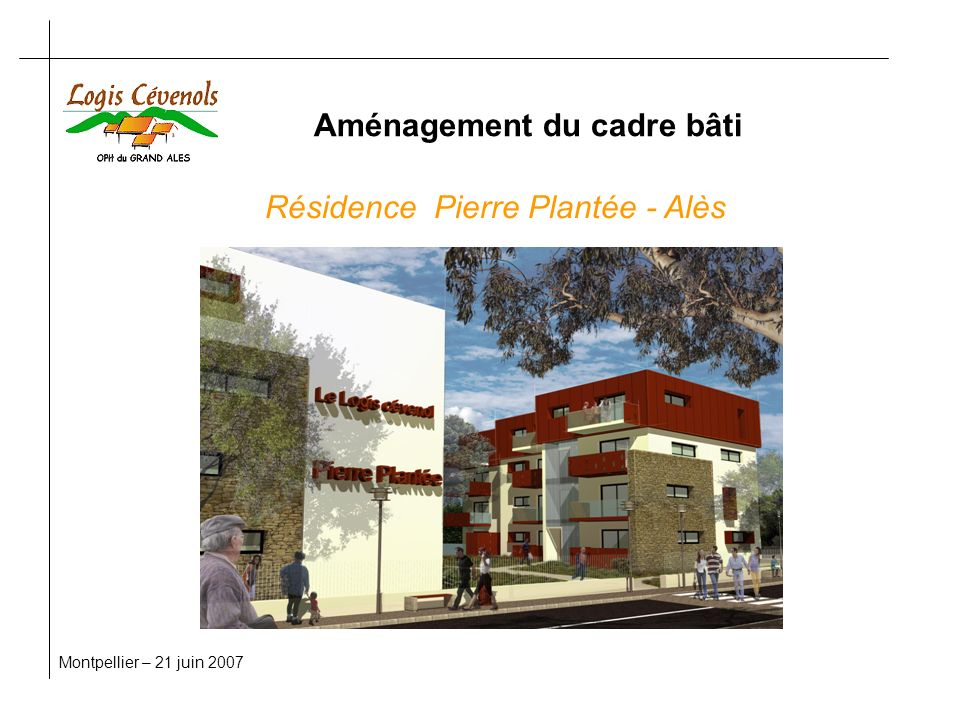 Montpellier – 21 juin 2007 Aménagement du cadre bâti Résidence Pierre Plantée - Alès