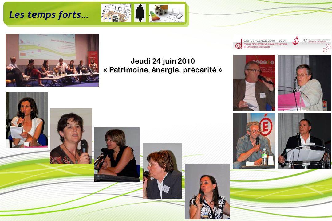 Jeudi 24 juin 2010 « Patrimoine, énergie, précarité » Les temps forts…