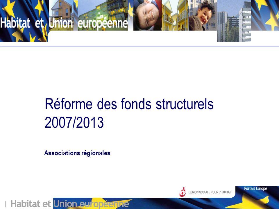 Réforme des fonds structurels 2007/2013 Associations régionales