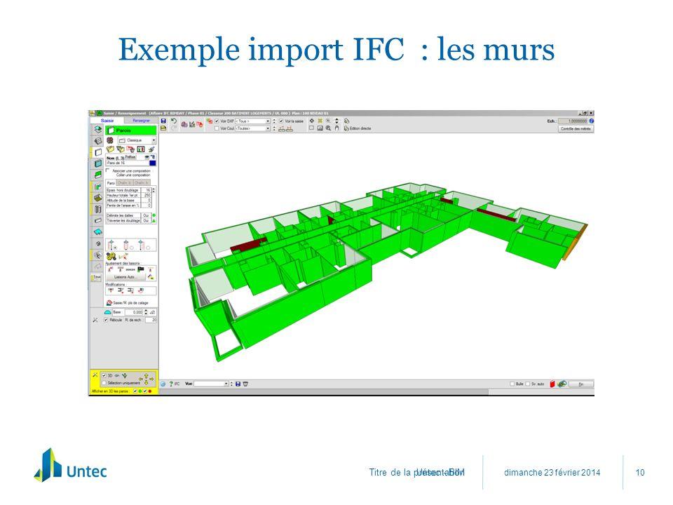 Titre de la présentation Exemple import IFC : les murs dimanche 23 février 2014 Untec - BIM 10