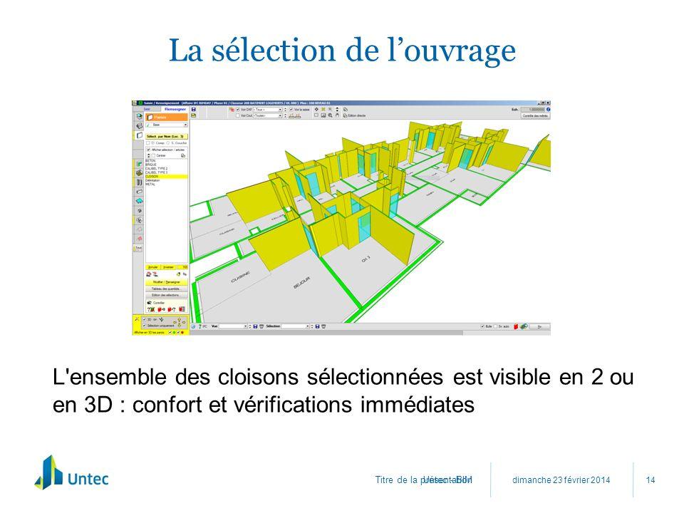 Titre de la présentation La sélection de louvrage dimanche 23 février 2014 Untec - BIM 14 L'ensemble des cloisons sélectionnées est visible en 2 ou en