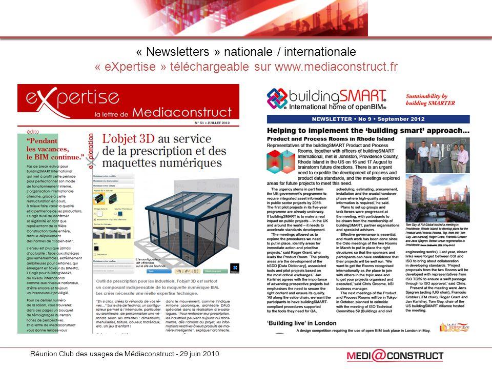 Réunion Club des usages de Médiaconstruct - 29 juin 2010 « Newsletters » nationale / internationale « eXpertise » téléchargeable sur www.mediaconstruc
