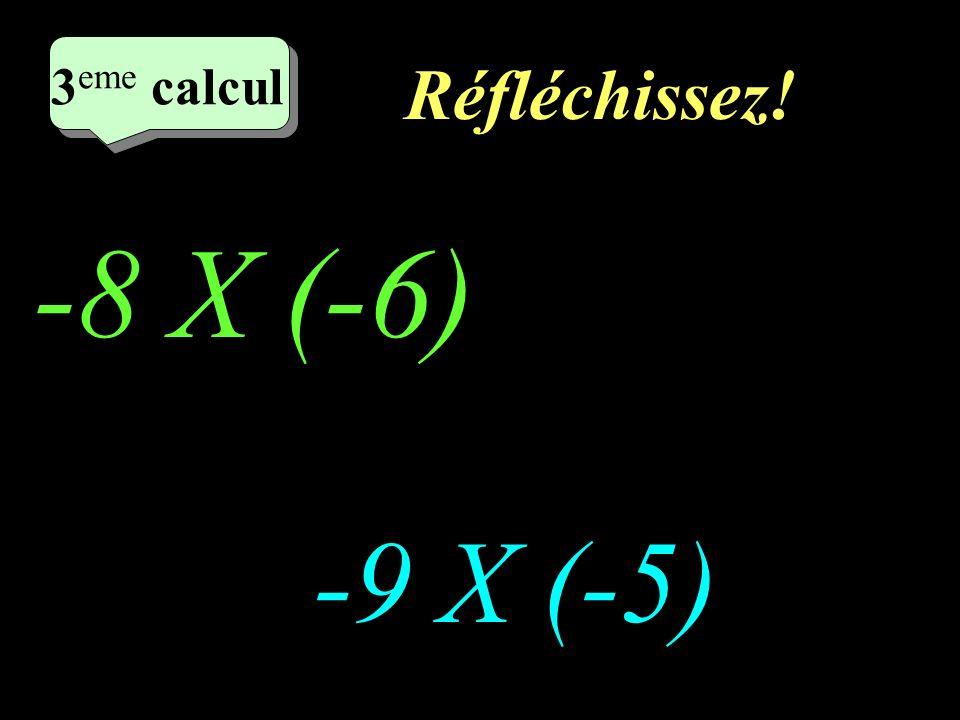 Ecrivez! 2 eme calcul 2 X (-11) -6 X 5 2 eme calcul 2 eme calcul 2 eme calcul
