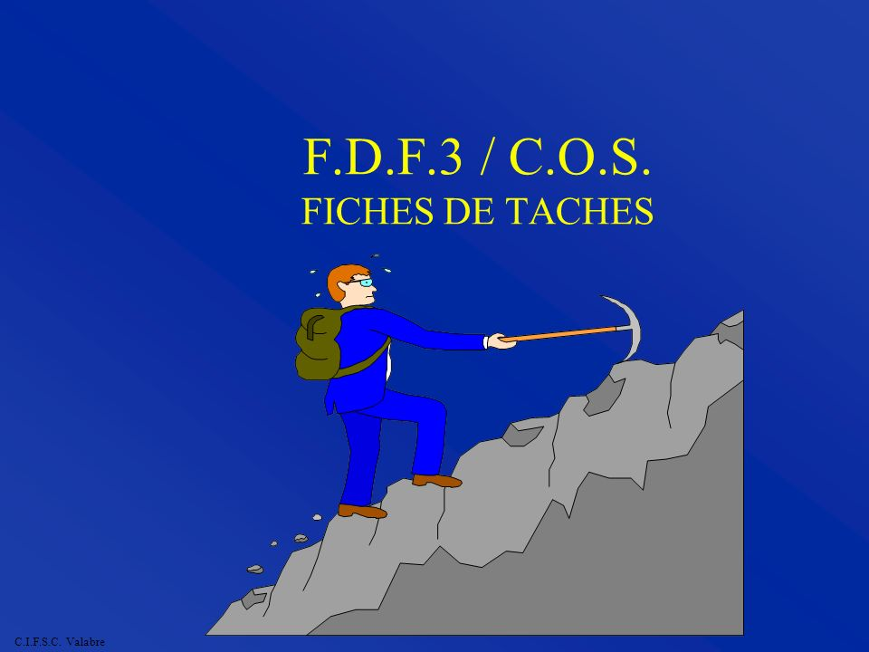 C.I.F.S.C. Valabre F.D.F.3 / C.O.S. FICHES DE TACHES