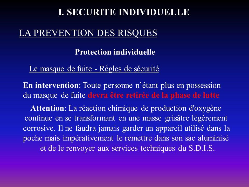 Protection individuelle LA PREVENTION DES RISQUES I. SECURITE INDIVIDUELLE Le masque de fuite - Règles de sécurité En intervention: Toute personne nét