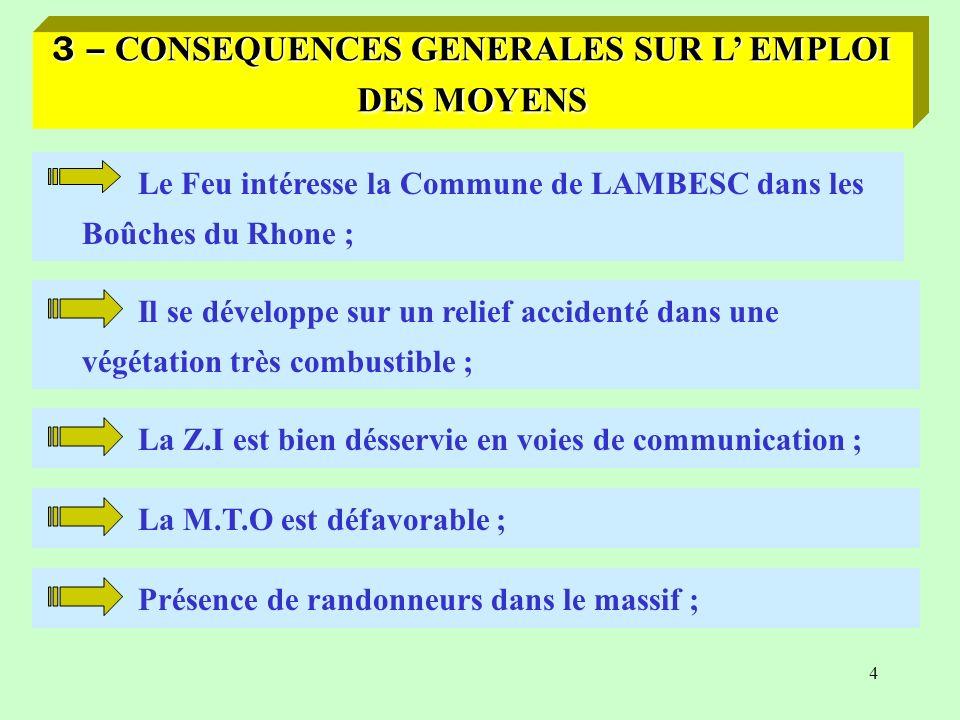 3 Le Feu intéresse la Commune de LAMBESC dans les Boûches du Rhone ; 2 – GRANDE CARACTERISTIQUE DU MILIEU Il se développe sur un relief accidenté dans