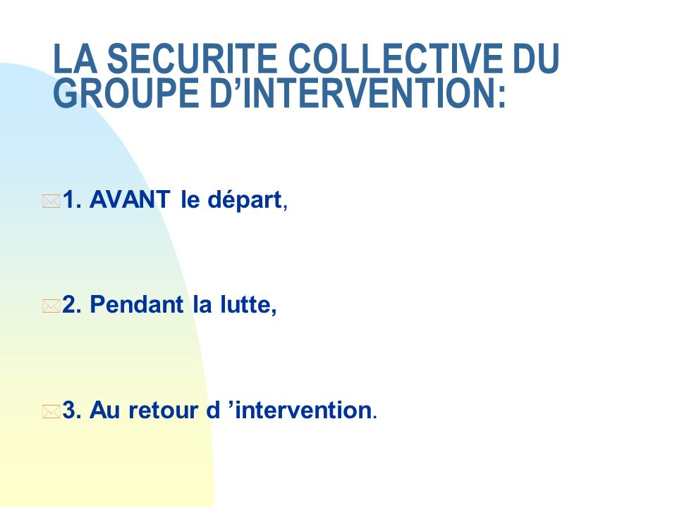 LA SECURITE COLLECTIVE DU GROUPE DINTERVENTION: * 1.