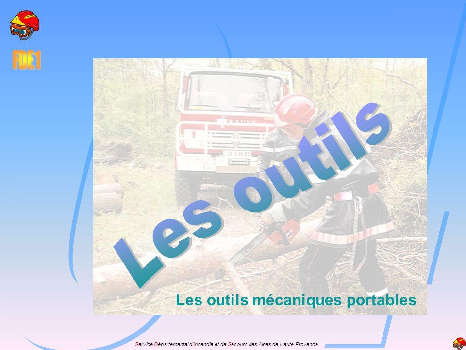 Service Départemental dIncendie et de Secours des Alpes de Haute Provence Les outils mécaniques portables