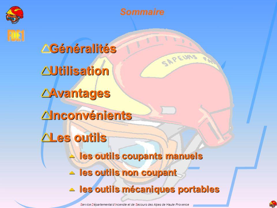Service Départemental dIncendie et de Secours des Alpes de Haute Provence Sommaire Généralités Généralités Utilisation Utilisation Avantages Avantages