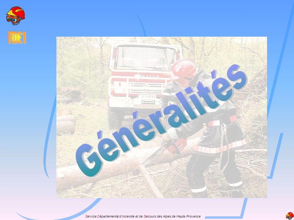 Service Départemental dIncendie et de Secours des Alpes de Haute Provence Les outils non coupant Les outils PELLE (U.S) PIOCHE HACHE RATEAU RICH
