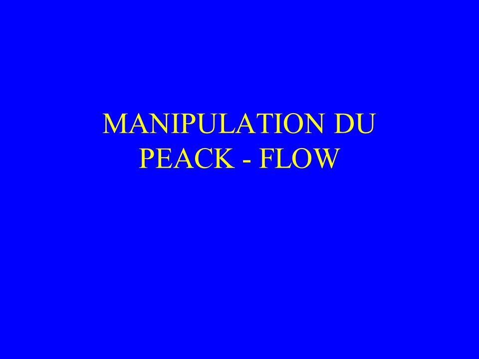 MANIPULATION DU PEACK - FLOW