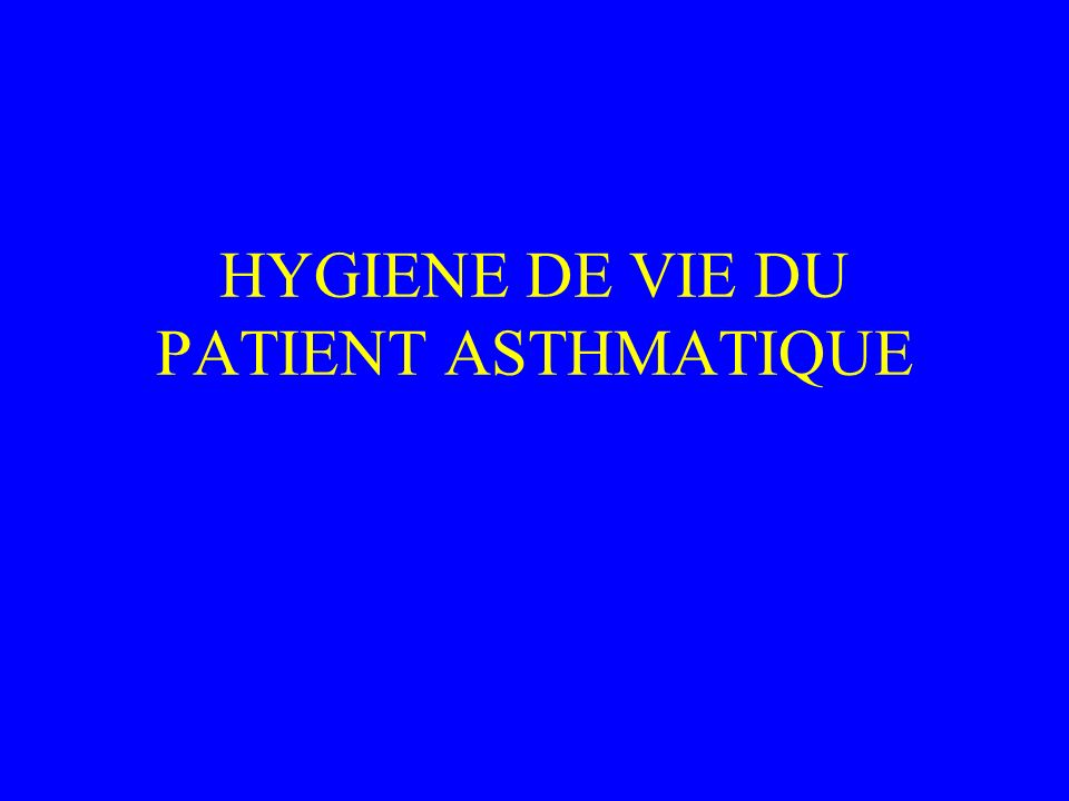 HYGIENE DE VIE DU PATIENT ASTHMATIQUE