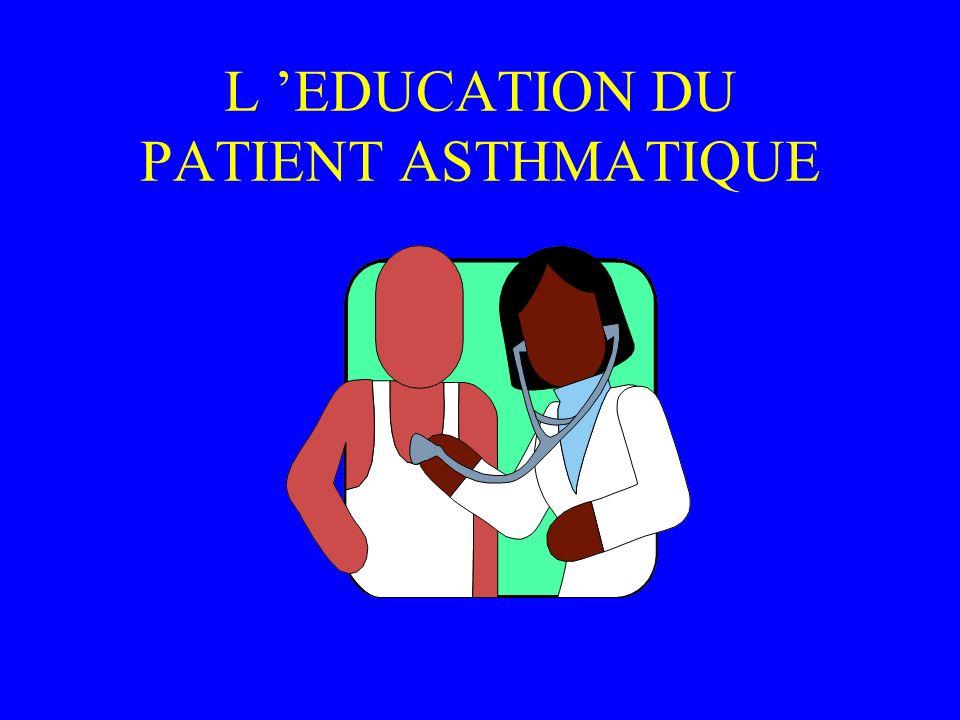L EDUCATION DU PATIENT ASTHMATIQUE