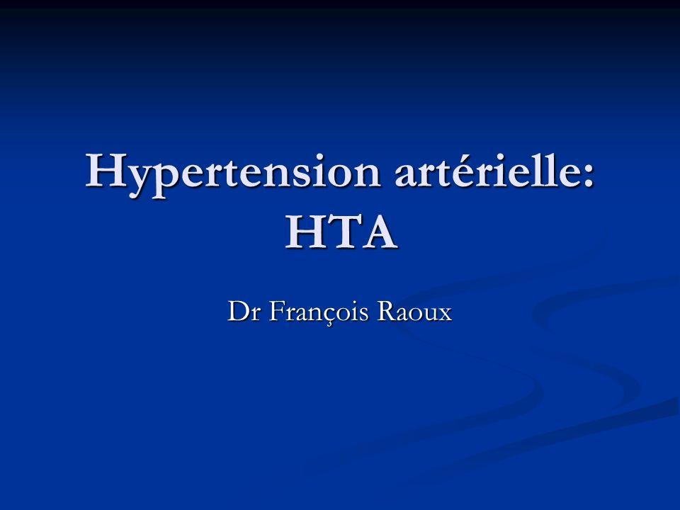Hypertension artérielle: HTA Dr François Raoux
