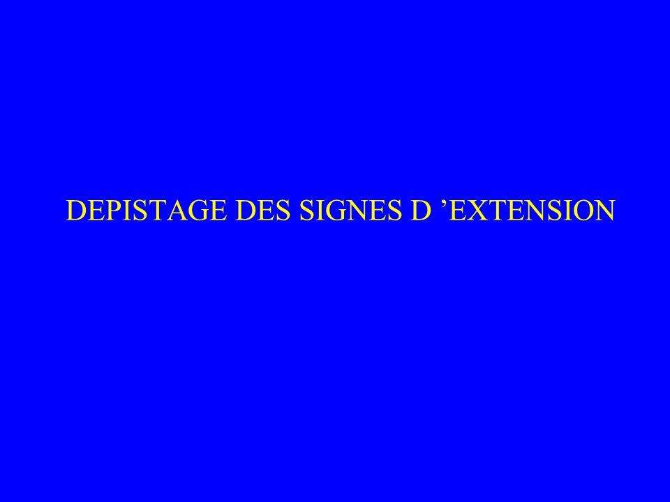 DEPISTAGE DES SIGNES D EXTENSION