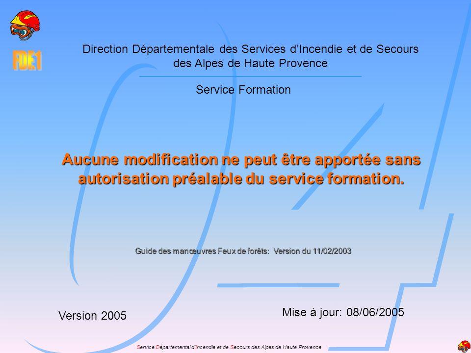 Service Départemental dIncendie et de Secours des Alpes de Haute Provence Direction Départementale des Services dIncendie et de Secours des Alpes de H
