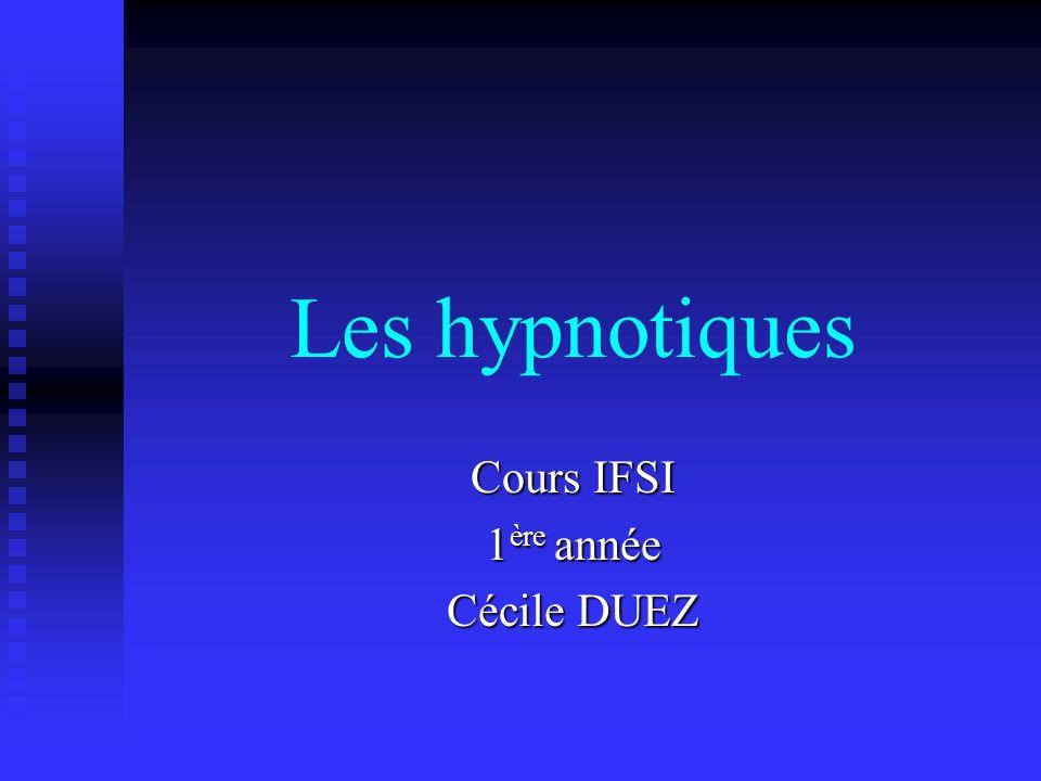 Les hypnotiques Cours IFSI 1 ère année Cécile DUEZ