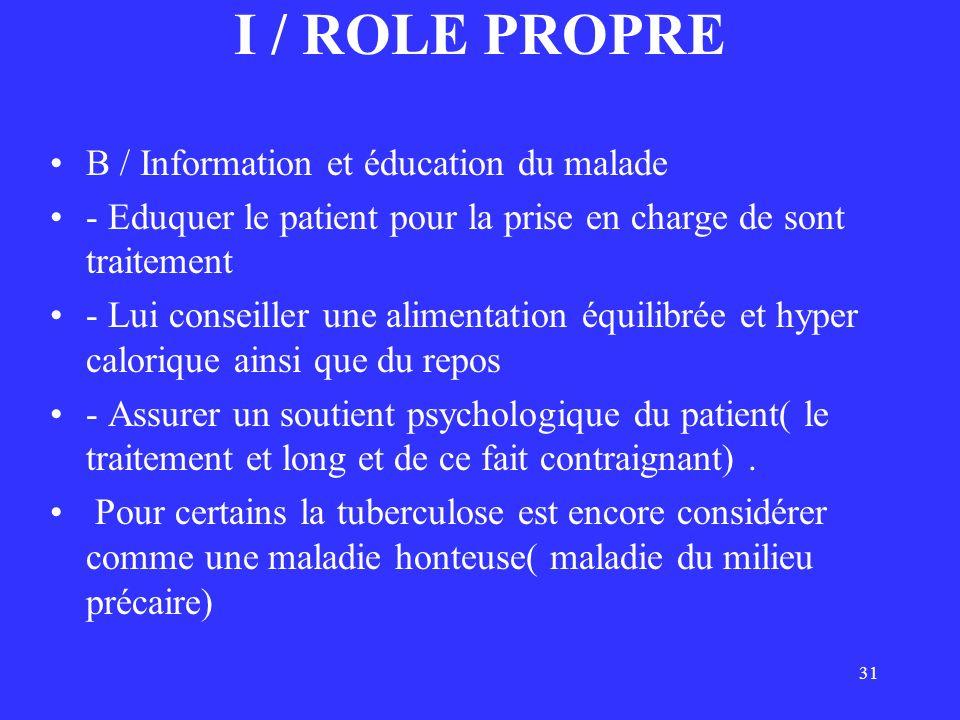 31 I / ROLE PROPRE B / Information et éducation du malade - Eduquer le patient pour la prise en charge de sont traitement - Lui conseiller une aliment