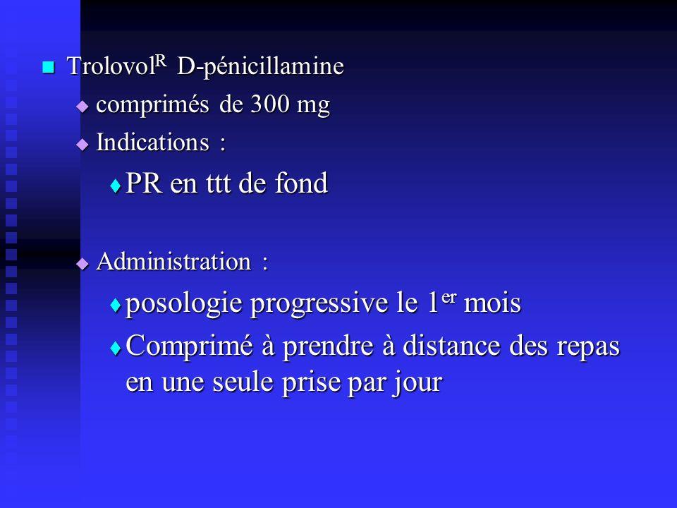 Trolovol R D-pénicillamine Trolovol R D-pénicillamine comprimés de 300 mg comprimés de 300 mg Indications : Indications : PR en ttt de fond PR en ttt