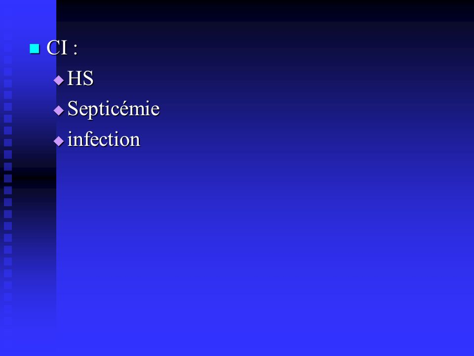 CI : CI : HS HS Septicémie Septicémie infection infection