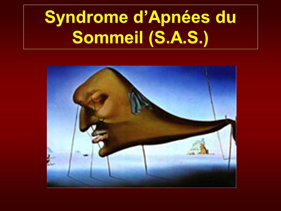 Syndrome dApnées du Sommeil (S.A.S.)