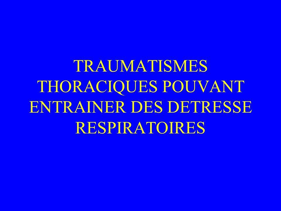 TRAUMATISMES THORACIQUES POUVANT ENTRAINER DES DETRESSE RESPIRATOIRES