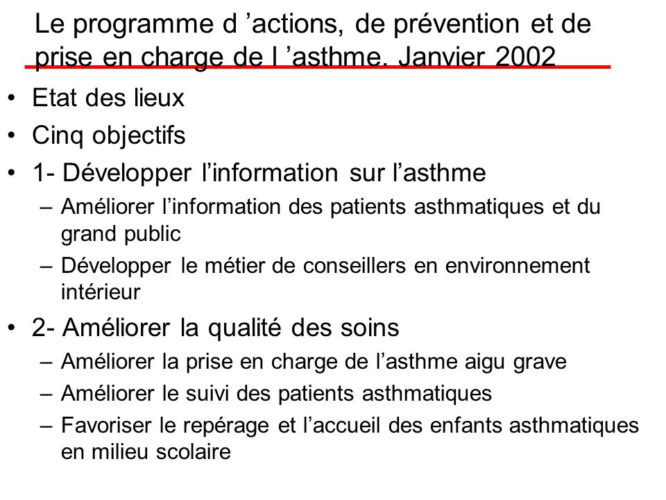 Janvier 2002 A partir de ce constat, Bernard Kouchner, ministre délégué à la santé a décidé de proposer un programme dactions de prise en charge et de