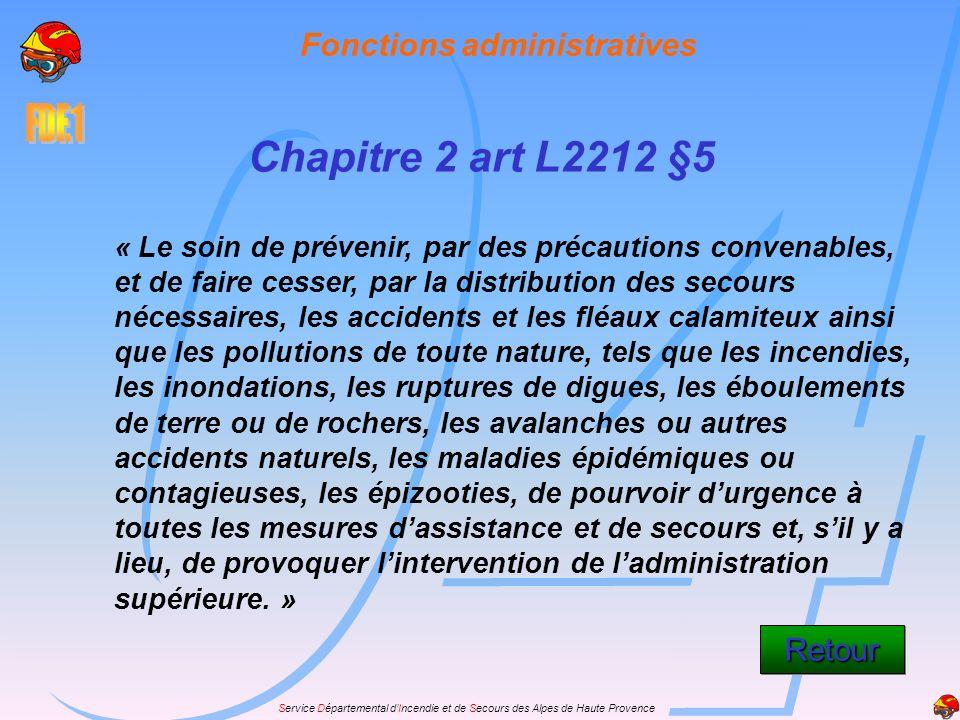 « Le soin de prévenir, par des précautions convenables, et de faire cesser, par la distribution des secours nécessaires, les accidents et les fléaux c