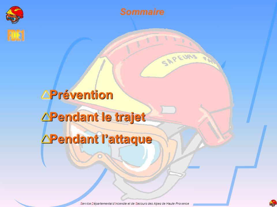 Service Départemental dIncendie et de Secours des Alpes de Haute Provence Sommaire Prévention Prévention Pendant le trajet Pendant le trajet Pendant l