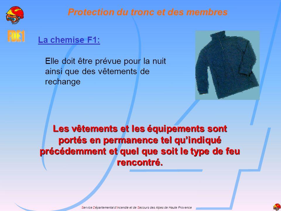 Service Départemental dIncendie et de Secours des Alpes de Haute Provence Protection du tronc et des membres La chemise F1: Elle doit être prévue pour
