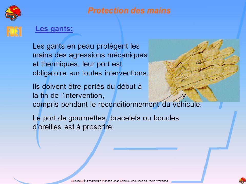 Service Départemental dIncendie et de Secours des Alpes de Haute Provence Protection des mains Les gants: Les gants en peau protègent les mains des ag