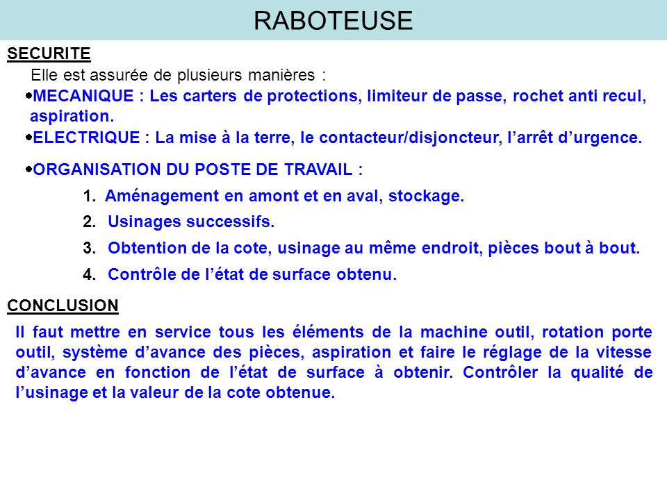 RABOTEUSE SECURITE Elle est assurée de plusieurs manières : MECANIQUE : Les carters de protections, limiteur de passe, rochet anti recul, aspiration.