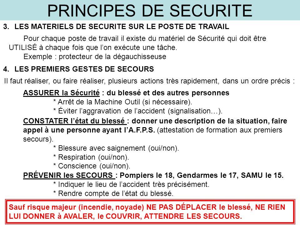 PRINCIPES DE SECURITE 3.LES MATERIELS DE SECURITE SUR LE POSTE DE TRAVAIL Pour chaque poste de travail il existe du matériel de Sécurité qui doit être
