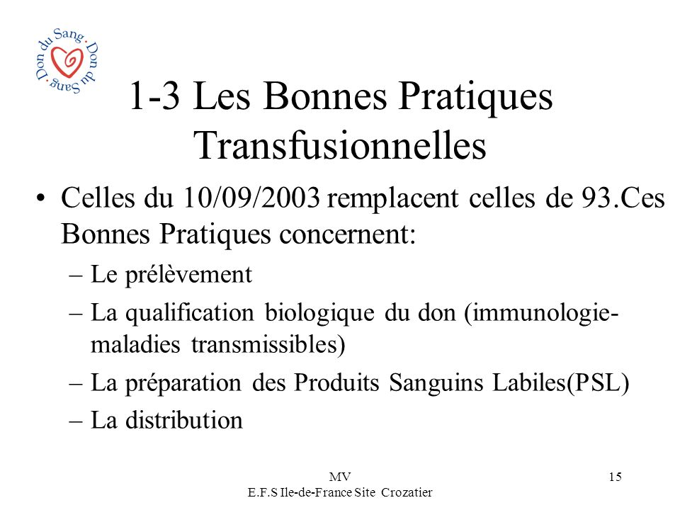 MV E.F.S Ile-de-France Site Crozatier 15 1-3 Les Bonnes Pratiques Transfusionnelles Celles du 10/09/2003 remplacent celles de 93.Ces Bonnes Pratiques