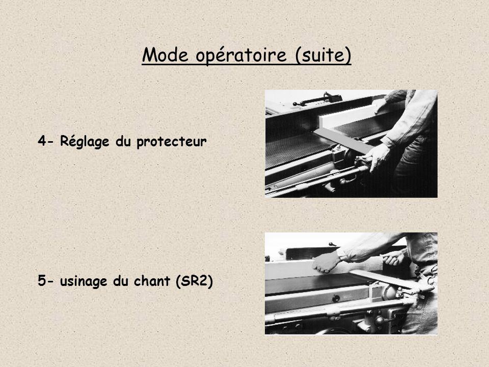 Mode opératoire 1- Réglage du protecteur et de la prise de passe 2- Mise en marche de la machine et de laspiration 3- usinage de la face (SR1) Début d