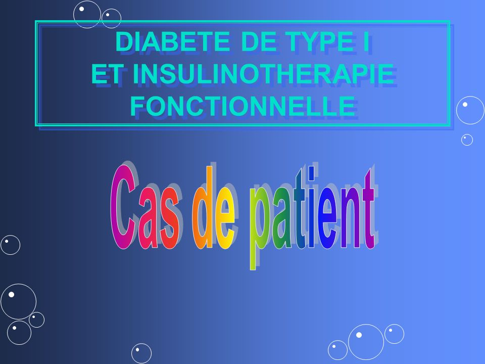 DIABETE DE TYPE I ET INSULINOTHERAPIE FONCTIONNELLE