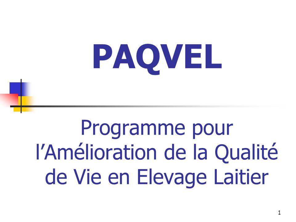 1 PAQVEL Programme pour lAmélioration de la Qualité de Vie en Elevage Laitier