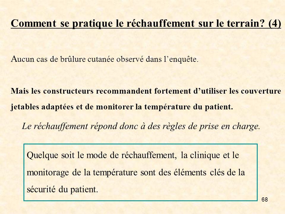 68 Quelque soit le mode de réchauffement, la clinique et le monitorage de la température sont des éléments clés de la sécurité du patient. Comment se