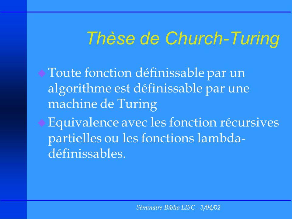Séminaire Biblio LISC - 3/04/02 0 Calculateur 111100Programme 111100Travail 01100Résultats Uniquement lecture vers la droite Uniquement écriture vers la droite