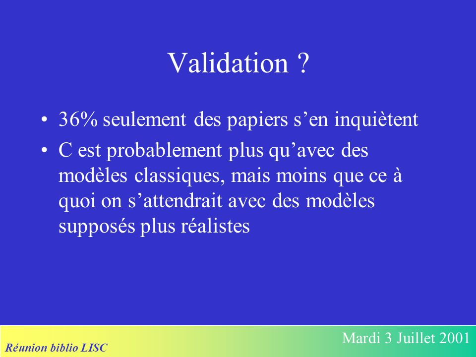 Réunion biblio LISC Mardi 3 Juillet 2001 Validation .