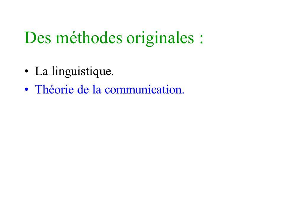Des méthodes originales : La linguistique. Théorie de la communication.