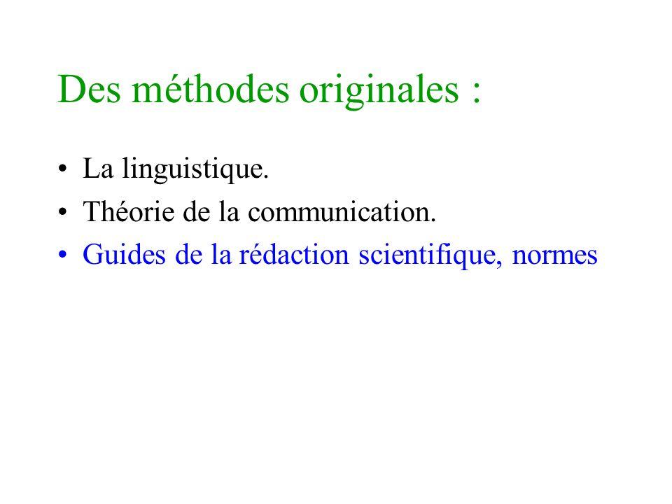 Des méthodes originales : La linguistique. Théorie de la communication. Guides de la rédaction scientifique, normes