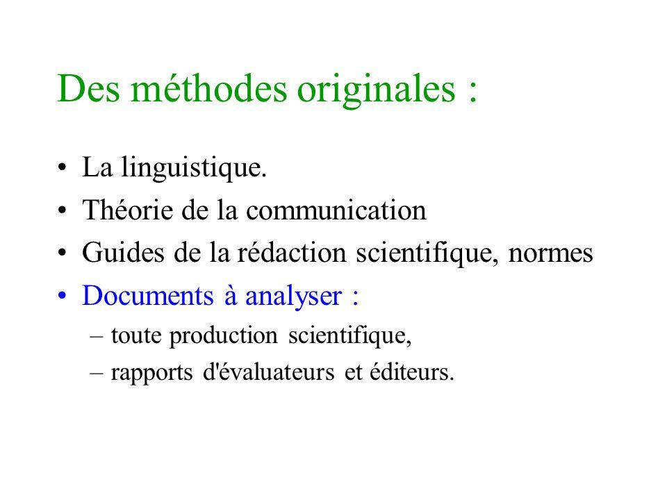Des méthodes originales : La linguistique. Théorie de la communication Guides de la rédaction scientifique, normes Documents à analyser : –toute produ